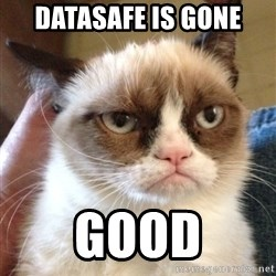 Grumpy Cat 2 - DATASAFE IS GONE GOOD