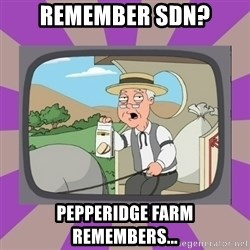 Pepperidge Farm Remembers FG - Remember SDN? Pepperidge Farm Remembers...
