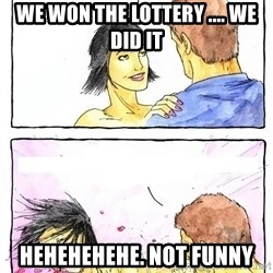 Alpha Boyfriend - We won the lottery .... We did it Hehehehehe. Not funny