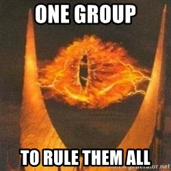 Eye of Sauron - One group To rule them all