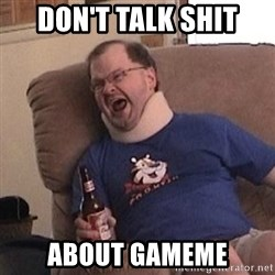 Fuming tourettes guy - DON'T TALK SHIT ABOUT GAMEME
