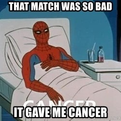 Cancer Spiderman - That match was so bad It gave me cancer