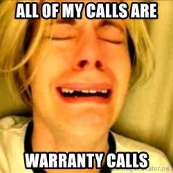 Leave Brittney Alone - All of my calls are WaRranty calls