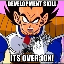 Over 9000 - DEVELOPMENT SKILL ITS OVER 10X!