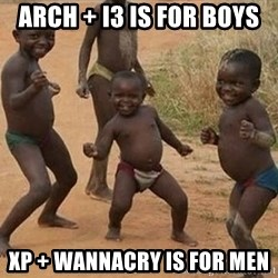 Dancing african boy - ARCH + I3 IS FOR boys XP + WANNACRY IS FOR men