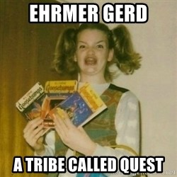 oh mer gerd - Ehrmer GERD  A tribe called quest