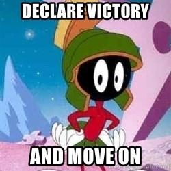 Marvin the Martian - Declare victory And Move on