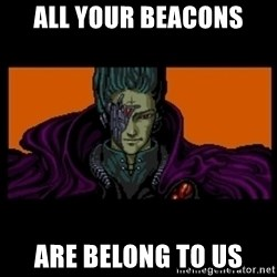 All your base are belong to us - all your beacons are belong to us