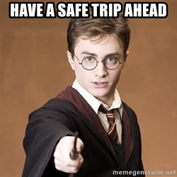 Advice Harry Potter - Have a safe trip ahead
