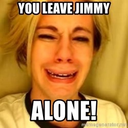 You Leave Jack Burton Alone - You leave Jimmy alone!