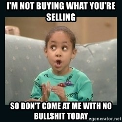 Raven Symone - I'm not buying what you're selling so don't come at me with no bullshit today