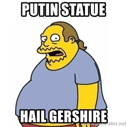 Comic Book Guy Worst Ever - Putin statue  hail Gershire