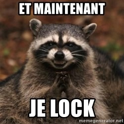 evil raccoon - Et maintenant Je lock