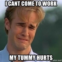 James Van Der Beek - i cant come to work My tummy hurtS
