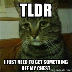 Depressed cat 2 - TLDR I just need to get something off my chest
