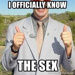 borat - I officially know The sex
