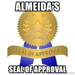 official seal of approval - Almeida's Seal of approval