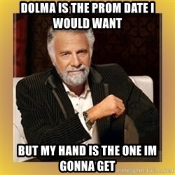 XX beer guy - Dolma is the prom date i would want But my hand is the one im Gonna get