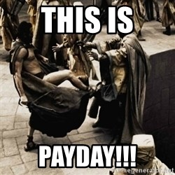 sparta kick - THIS IS PAYDAY!!!