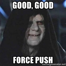 Sith Lord - Good, good Force push