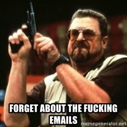 john goodman -  FORGET ABOUT THE FUCKING EMAILS