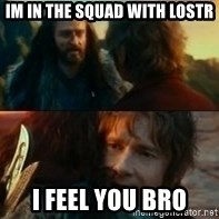 Never Have I Been So Wrong - im in the squad with lostr i feel you bro