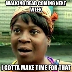 oh lord jesus it's a fire! - walking dead coming next week I gotta make time for that