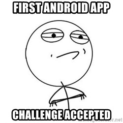 Challenge Accepted HD 1 - First Android APp Challenge Accepted