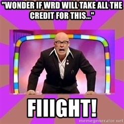 """Harry Hill Fight - """"Wonder if wrd will take all the credit for this..."""" Fiiight!"""