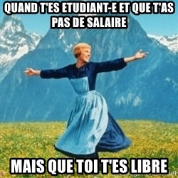 Sound Of Music Lady - quand t'es etudiant-e et que t'as pas de salaire mais que toi t'es libre