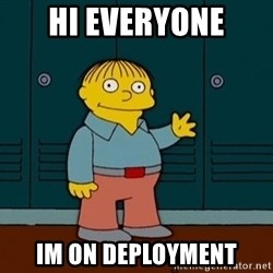 Ralph Wiggum - hi everyone im on Deployment