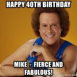 Gay Richard Simmons - HAPPY 40th BIRTHDAY  Mike  -  Fierce and Fabulous!