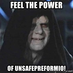 Sith Lord - Feel the power Of unsafepreformio!