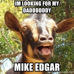 Illogical Goat - Im looking for my daddddddy Mike edgar