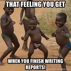 Dancing African Kid - That feeling you get when you finish writing reports!