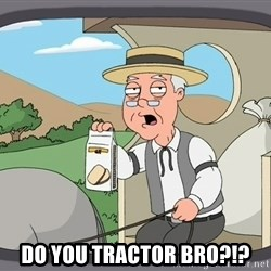 Family Guy Pepperidge Farm -  DO YOU TRACTOR BRO?!?