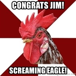 Roleplaying Rooster - Congrats jim! screaming eagle!