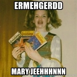 Goosebumps Girl Sings - ermehgerdd mary jeehhhnnn