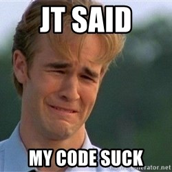 Crying Man - JT said my code suck