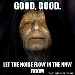 Star Wars Emperor - GOOD, GOOD. LET THE NOISE FLOW IN THE NNW ROOM