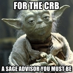 Yodanigger - for the crb a sage advisor you must be