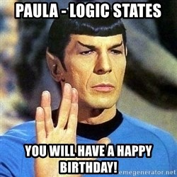 Spock - paula - logic states you will have a happy birthday!