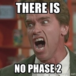 Arnold - there is  no phase 2