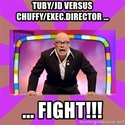 Harry Hill Fight - tuby/jd versus chuffy/exec.director ... ... fight!!!
