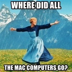 Sound Of Music Lady - where did all the mac computers go?