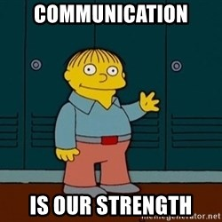 Ralph Wiggum - Communication is our strength