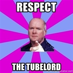 Phil Mitchell - Respect The tubelord