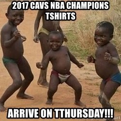 Dancing African Kid - 2017 Cavs NBA Champions Tshirts arrive on Tthursday!!!