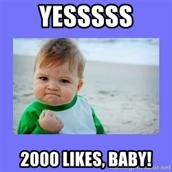 Baby fist - Yesssss 2000 likes, baby!