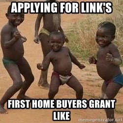 Dancing african boy - Applying for link's first home buyers grant like